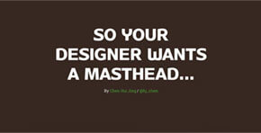 So your designer wants a masthead