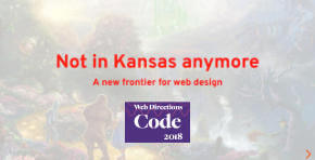 Not in Kansas anymore: a new frontier for web design