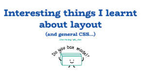 Interesting things I learned about layout