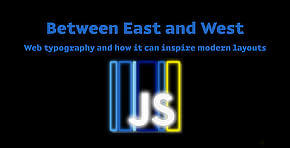 Between East and West: web typography and how it can inspire modern layouts