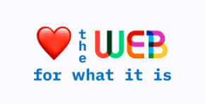 Love the web for what it is
