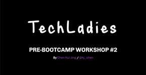TechLadies Pre-Bootcamp Workshop #2